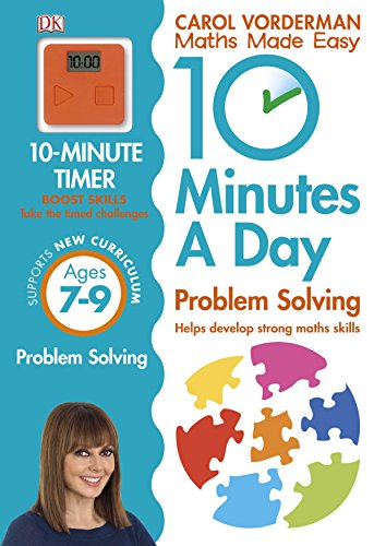 10 Minutes A Day. Problem Solving. Ages 7-9 (Maths Made Easy Ks2)