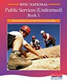 BTEC National Public Services (uniformed) Book 1: Student Book 1 (0435456598) by Gray, Deborah