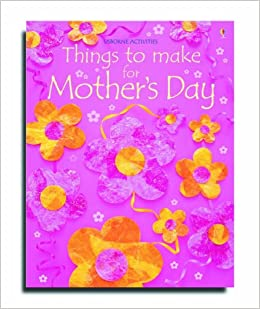 Things To Make For Mother 39 S Day Usborne Activities
