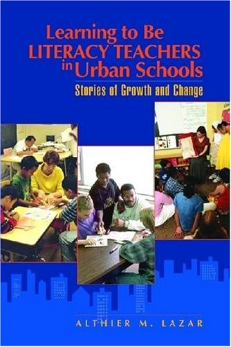 Learning to Be Literacy Teachers in Urban Schools:...