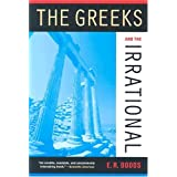 The Greeks and the Irrational (Sather Classical Lectures)