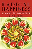 img - for Radical Happiness: A Guide to Awakening book / textbook / text book