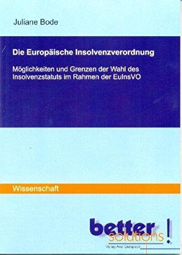 die-europaische-insolvenzverordnung-moglichkeiten-und-grenzen-der-wahl-des-insolvenzstatuts-im-rahme