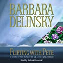 Flirting with Pete (       UNABRIDGED) by Barbara Delinsky Narrated by Barbara Rosenblat