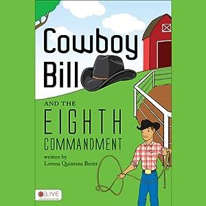 Cowboy Bill and the Eighth Commandment | [Lorena Quintana Bentz]