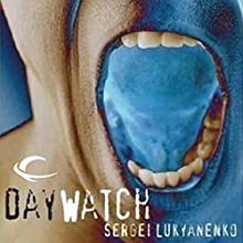 The Day Watch: Watch, Book 2 Audiobook by Sergei Lukyanenko Narrated by Paul Michael