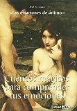 Cuentos Magicos Para Comprender Tus Emociones/ Magic Tales to Understand Your Emotions: Un Viaje Con Cuentos a Traves De Los Sentimientos (Spanish Edition)