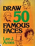 Draw 50 Famous Faces (0385132174) by Ames, Lee J.