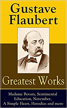 a simple heart by gustave flaubert Biography of gustave flaubert and a searchable collection of works  three  tails (1877) contains a simple heart, his tribute to georges sand, saint julien  and.