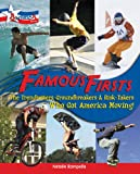 Famous Firsts: The Trendsetters, Groundbreakers, and Risk-Takers Who Got America Moving! (My America)