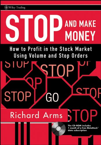Stop and Make Money: How To Profit in the Stock Market Using Volume and Stop Orders (Wiley Trading)