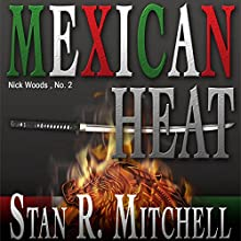 Mexican Heat Audiobook by Stan R. Mitchell Narrated by Jay Snyder