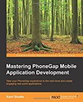 Mastering PhoneGap Mobile Application Development Front Cover
