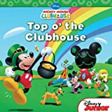 Mickey Mouse Clubhouse: Top O'The Clubhouse (Disney Mickey Mouse Clubhouse)