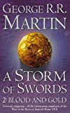 George R. R. Martin A Storm of Swords: 2 Blood and Gold (A Song of Ice and Fire, Book 3, Part 2) by Martin, George R. R. New Edition (2003)
