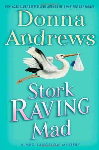 Image of Stork Raving Mad: A Meg Langslow Mystery (Meg Langslow Mysteries)