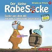 Socke aus dem All und andere rabenstarke Geschichten (Der kleine Rabe Socke - Das Hörspiel zur TV-Serie 12) |  div.