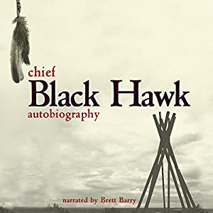 The Autobiography of Black Hawk Audiobook