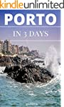 Porto in 3 Days (Travel Guide 2016) -...