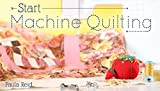 img - for Start Machine Quilting book / textbook / text book