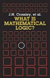 What is Mathematical Logic? (Dover Books on Mathematics)
