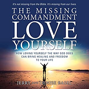 The Missing Commandment: Love Yourself Audiobook
