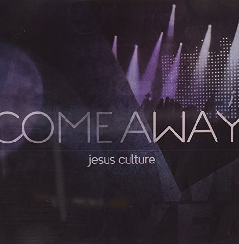 Jesus Culture - Come Away [CD/DVD] Disc 2 - Zortam Music