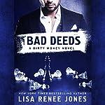 Bad Deeds: A Dirty Money Novel | Lisa Renee Jones