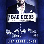 Bad Deeds: A Dirty Money Novel   Lisa Renee Jones