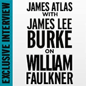 Exclusive Interview: Jim Atlas with James Lee Burke on William Faulkner | [James Lee Burke]