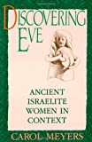 Discovering Eve: Ancient Israelite Women in Context (Oxford Paperbacks)