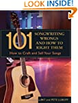 101 Songwriting Wrongs & How to Right...