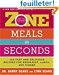 Zone Meals in Seconds: 150 Fast and D...
