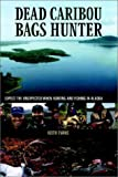 Dead Caribou Bags Hunter (1403386676) by Evans, Keith