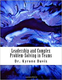 Leadership And Complex Problem-Solving In Teams