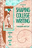 img - for Shaping College Writing: Paragraph and Essay book / textbook / text book