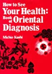 How to See Your Health: Book of Orien...