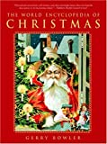 By Gerry Bowler - The World Encyclopedia of Christmas