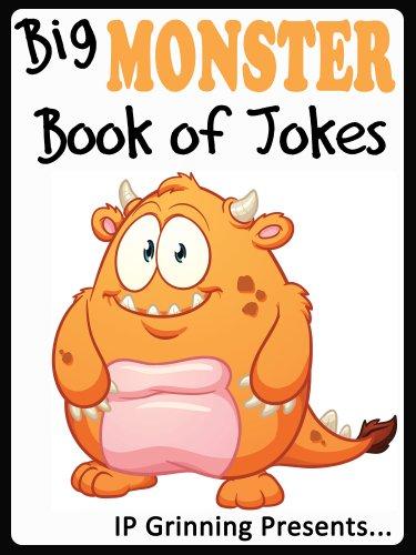 IP Grinning - Big Monster Book of Jokes for Kids. (Joke Books for Kids)