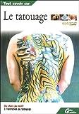 echange, troc Tatouage Magazine - Tout savoir sur le tatouage