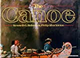 The Canoe: A History of the Craft from Panama to the Arctic (0771595824) by Roberts, Kenneth