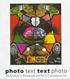 Photo Text-Text Photo: The Synthesis of Photography and Text in Contemporary Art (3908162483) by Weiermair, Peter