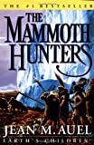 The Mammoth Hunters (Earth's Children) (0609610996) by Jean M. Auel