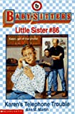 Karen's Telephone Trouble (Baby-Sitters Little Sister, No. 86) (0590691945) by Martin, Ann M.