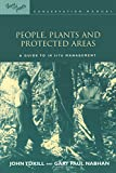 People & Plants Cons Ser 10 vols: People, Plants and Protected Areas: A Guide to in Situ Management (People and Plants International Conservation) (Volume 4) (1853837822) by Tuxill, John