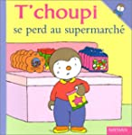 T'choupi se perd au supermarch�