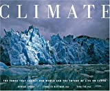 Climate: The Force That Shapes Our World and the Future of Life on Earth (1594862885) by Hoffman, Jennifer