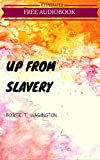 Image of Up from Slavery: By Booker T. Washington : Illustrated & Unabridged (Free Bonus Audiobook)