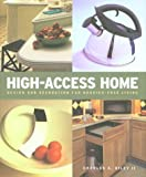 High Access Home: Design and Decoration for Barrier-Free Living by Charles A Riley