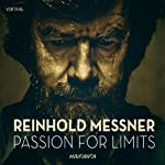 Passion for Limits | Reinhold Messner